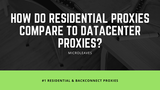 residential proxies VS datacenter proxies