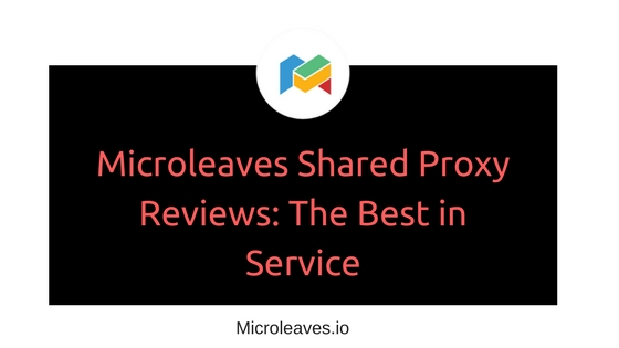 Microleaves Shared Proxy Reviews