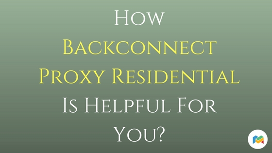 Backconnect Proxy Residential
