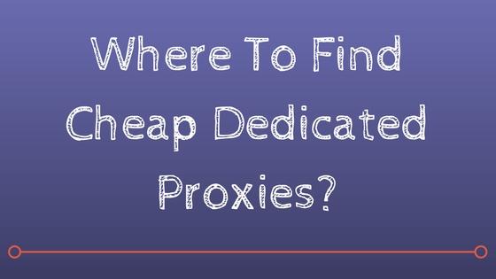 cheap dedicated proxy