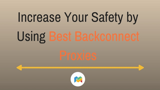 Using Best Backconnect Proxies