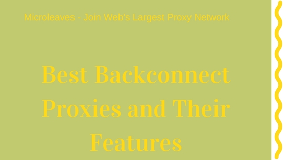 Features Of Backconnect Proxies