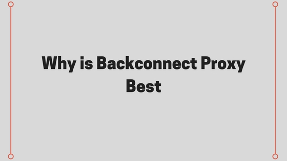 Best Backconnect Proxy